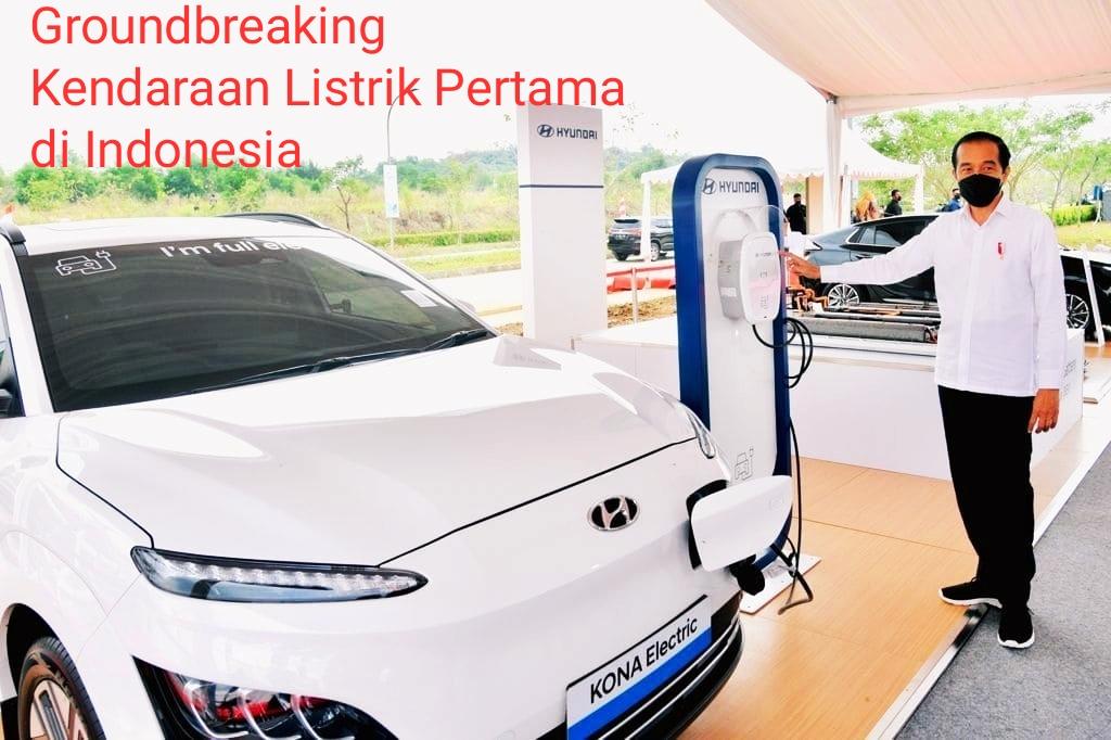 Peluncuran Groundbreaking Kendaraan Listrik Pertama di Indonesia Oleh Jokowi